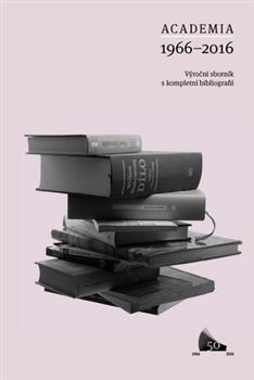 Academia 1966 - 2016 - Výroční sborník s kompletní bibliografií
