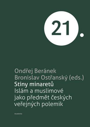 Stíny minaretů - Islám a muslimové jako předmět českých veřejných polemik