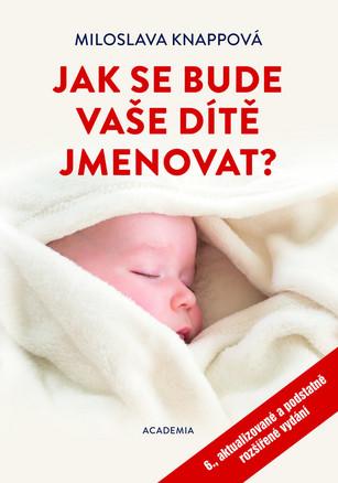 Jak se bude vaše dítě jmenovat? - 6., aktualizované a podstatně rozšířené vydání