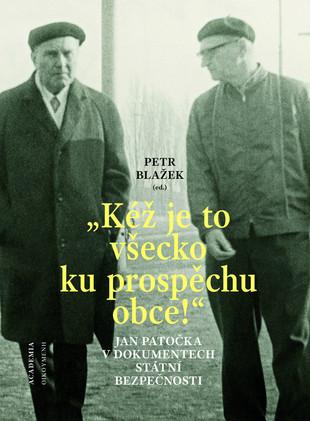 """""""Kéž je to všecko ku prospěchu obce!"""" - Jan Patočka v dokumentech Státní bezpečnosti"""