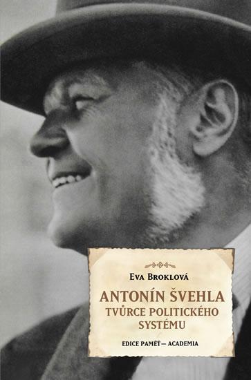 Antonín Švehla - Tvůrce politického systému