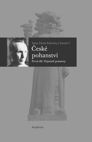 České pohanství (První díl: Nejstarší prameny) - Svazek 5