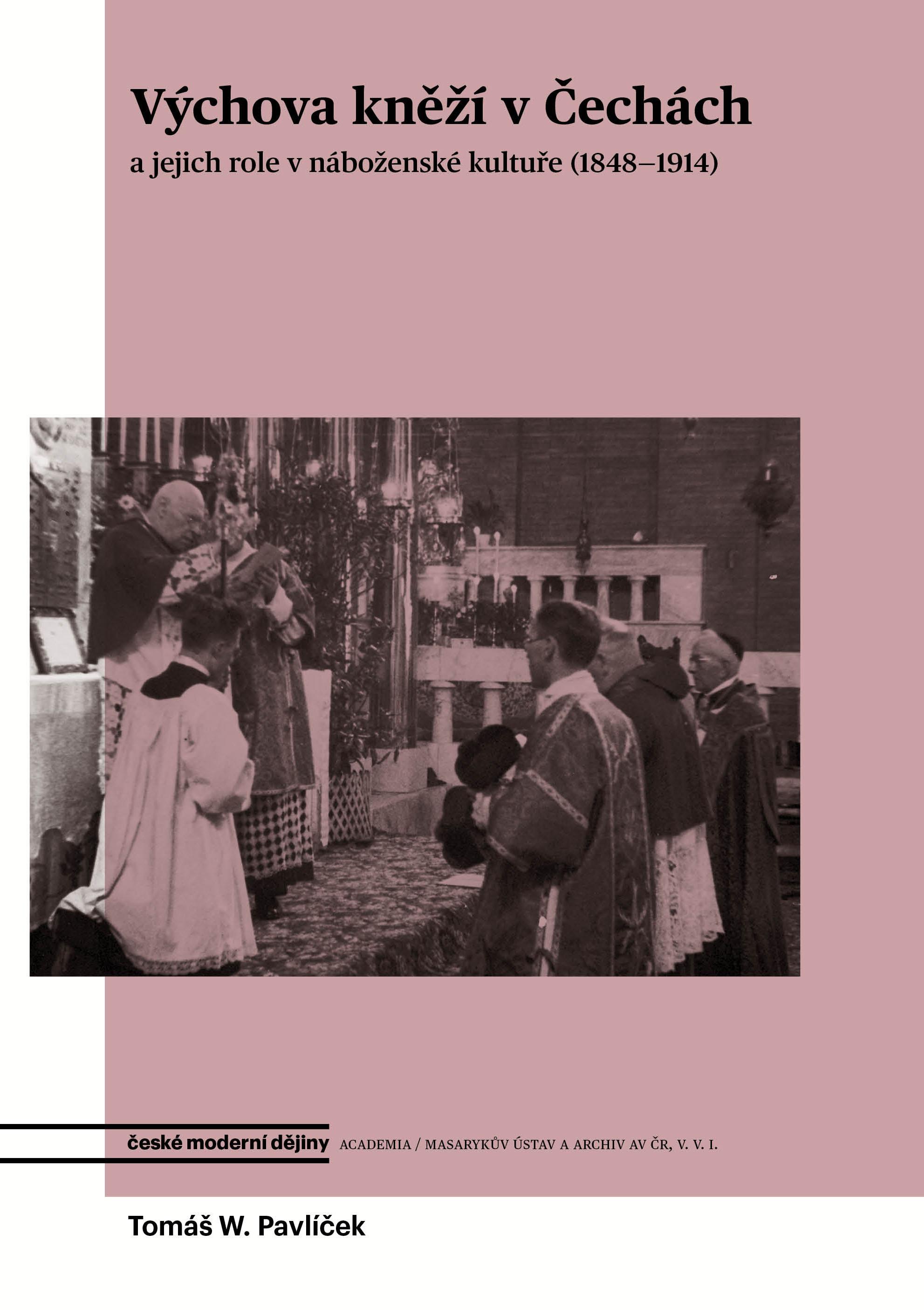 Výchova kněží v Čechách - a jejich role v náboženské kultuře (1848-1914)
