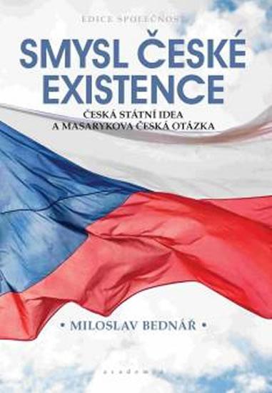 Smysl české existence