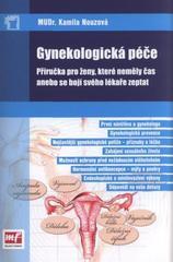 Gynekologická péče - příručka pro ženy, které neměly čas anebo se bojí svého lékaře zeptat