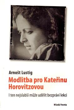 Modlitba pro Kateřinu Horovitzovou - I ten nejslabší může udělit bezpráví lekci