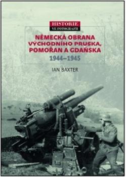Německá obrana Východního Pruska, Pomořan a Gdaňska 1944–1945 - Historie ve fotografii