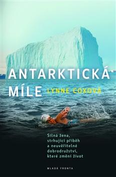 Antarktická míle - Silná žena, strhující příběh a neuvěřitelné dobrodružství, které změní život