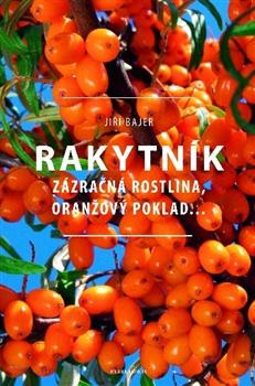 Rakytník - Zázračná rostlina, oranžový poklad…