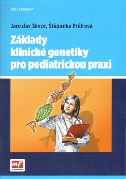 Základy klinické genetiky pro pediatrickou praxi