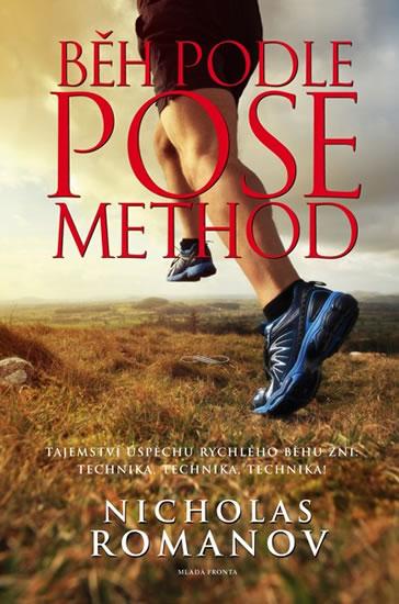 Běh podle Pose Method - Tajemství úspěchu rychlého běhu zní: technika, technika, technika!