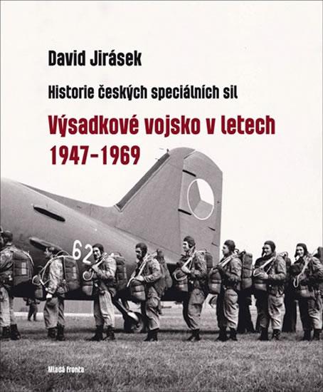 Výsadkové vojsko v letech 1947–1969 - Historie českých speciálních sil I. díl