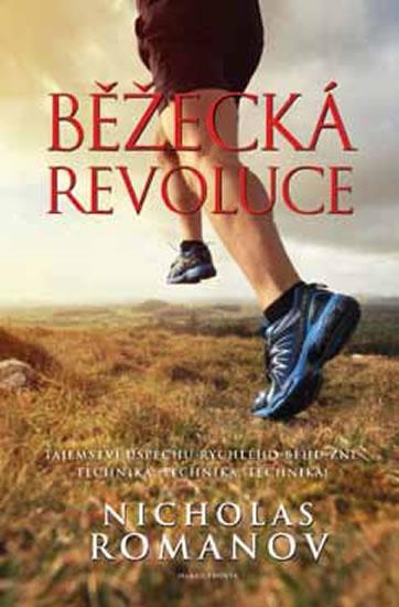 Běžecká revoluce - Tajemství úspěchu rychlého běhu zní: technika, technika, technika!