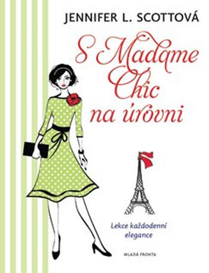 S Madame Chic na úrovni - Lekce každodenní elegance