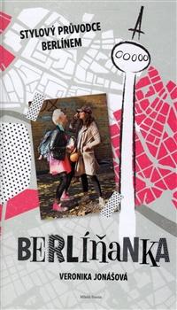 Berlíňanka - Stylový průvodce Berlínem