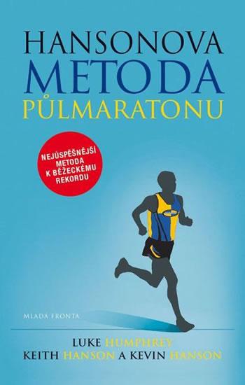 Hansonova metoda půlmaratonu - Nejúspěšnější metoda k běžeckému rekordu