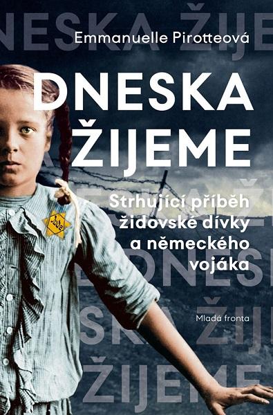 Dneska žijeme - Strhující příběh židovské dívky a německého vojáka