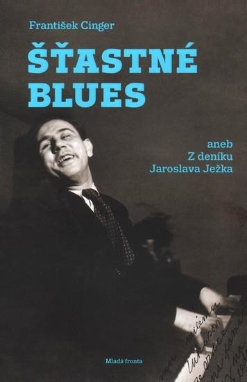 Šťastné blues - aneb Z deníku Jaroslava Ježka