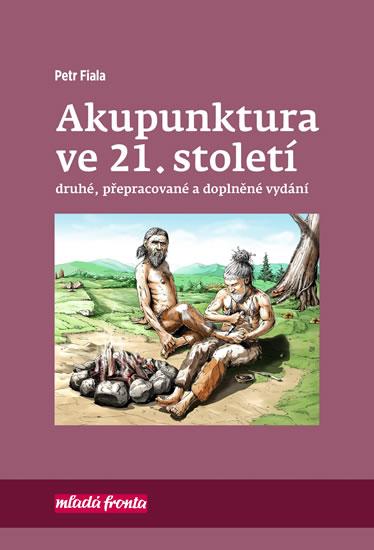 Akupunktura ve 21. století - druhé, přepracované a doplněné vydání