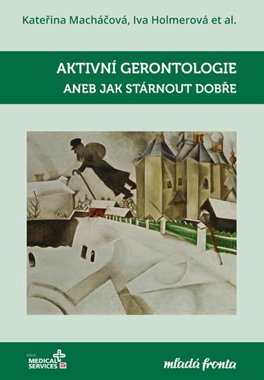 Aktivní gerontologie - aneb Jak stárnout dobře