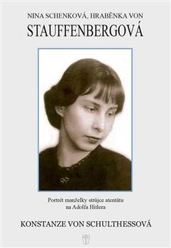 Nina Schenková, hraběnka von Stauffenbergová - von Schulthessová Konstanze