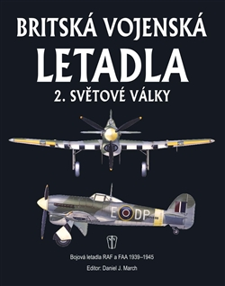 Britská vojenská letadla 2. světové války - Bojová letadla RAF a FAA 1939-1945