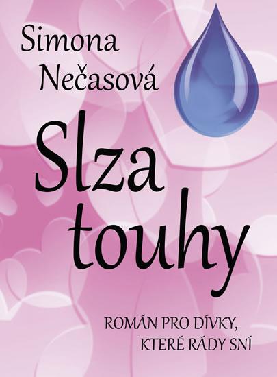 Slza touhy - Román pro dívky, které rády sní