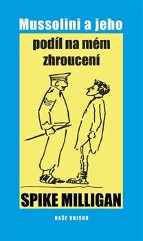 Mussolini a jeho podíl na mém zhroucení