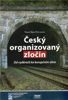 Český organizovaný zločin. - Od vyděračů ke korupčním sítím