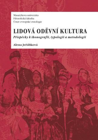 Lidová oděvní kultura - Příspěvky k ikonografii, typologii a metodologii