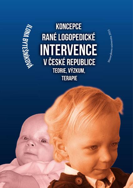 Koncepce rané logopedické intervence v České republice Teorie, výzkum, terapie