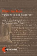 Mistr Jan Hus v polemice a za katedrou - Překlady, komentáře a poznámky