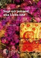 Sagt mir Jemand, was Liebe ist? - Deutschsprachige und tschechische Liebeslyrik des Mittelalters. Eine Typologie