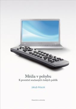 Média v pohybu - K proměně současných českých publik