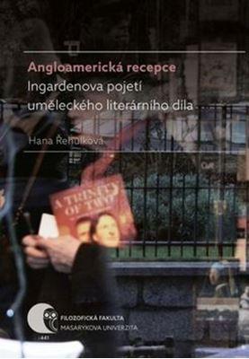 Angloamerická recepce Ingardenova pojetí uměleckého literárního díla