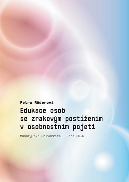 Edukace osob se zrakovým postižením v osobnostním pojetí