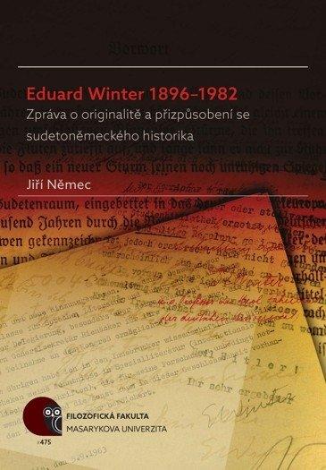 Eduard Winter 18961982 - Zpráva o originalitě a přizpůsobení se sudetoněmeckého historika
