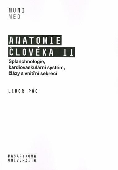 Anatomie člověka II - Splanchnologie, kardiovaskulární systém, žlázy s vnitřní sekrecí