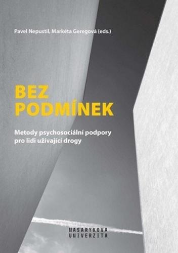Bez podmínek - Metody psychosociální podpory pro lidi užívající drogy