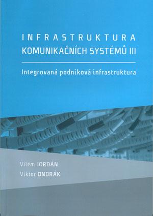 Infrastruktura komunikačních systémů III. - Integrovaná podniková infrastruktura