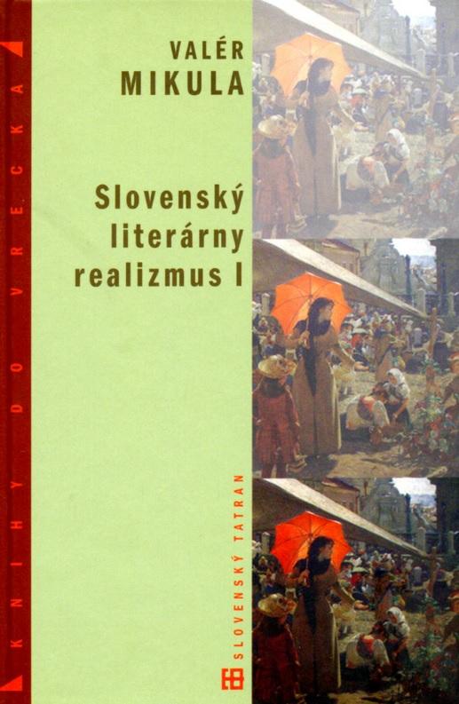 Slovenský literárny realizmus I.