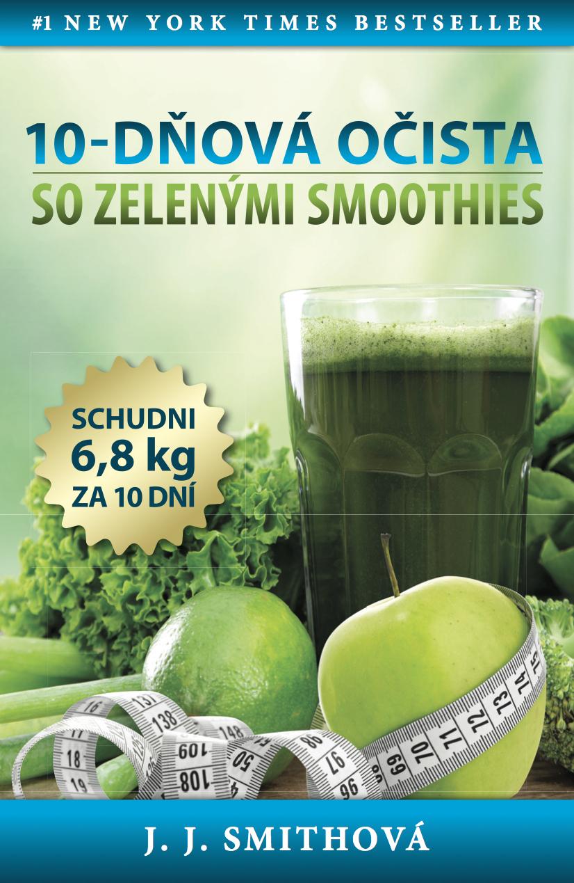 10-dňová očista so zelenými smoothies - Schudni 6,8kg za 10 dní