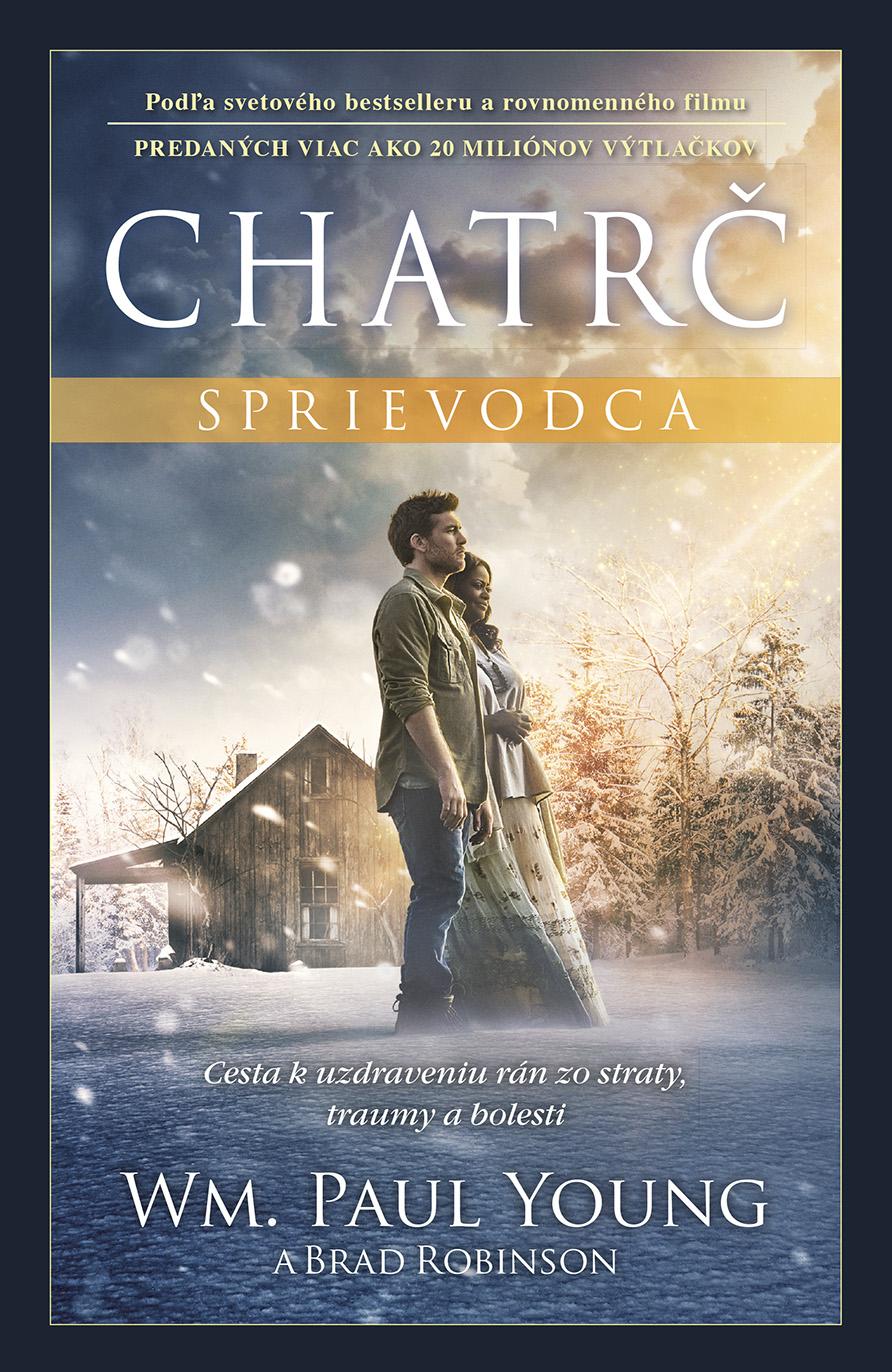 Chatrč - Sprievodca - Cesta k uzdraveniu rán zo straty, traumy a bolesti