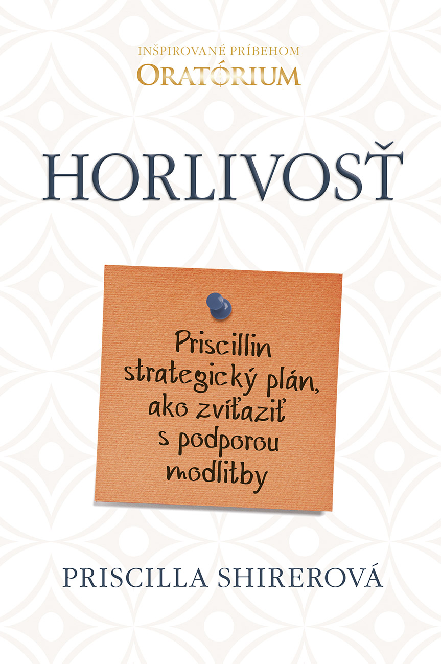 Horlivosť - Priscillin strategický plán, ako zvíťaziť spodporou modlitby