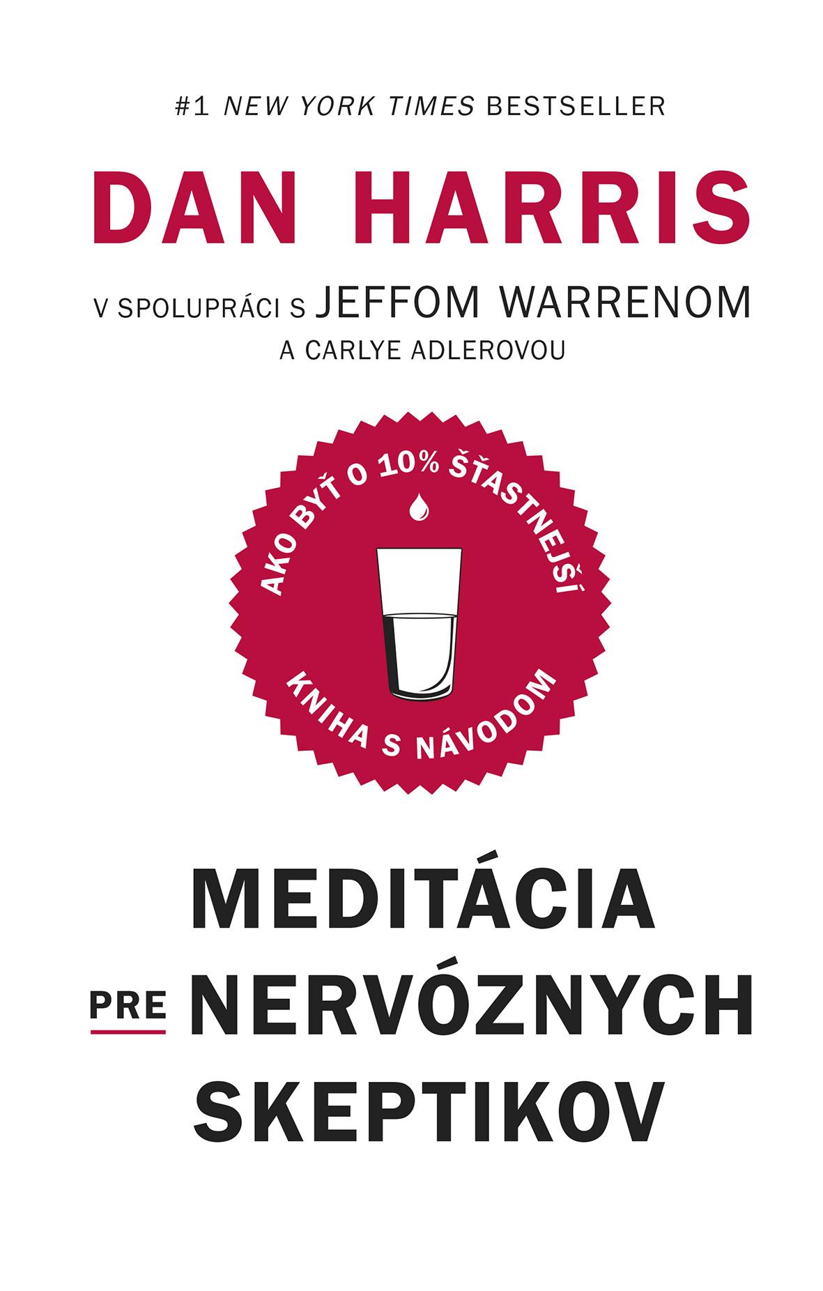 Meditácia pre nervóznych skeptikov - Kniha s návodom, ako byť o 10 % šťastnejší