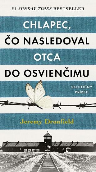 Chlapec, čo nasledoval otca do Osvienčimu - Skutočný príbeh