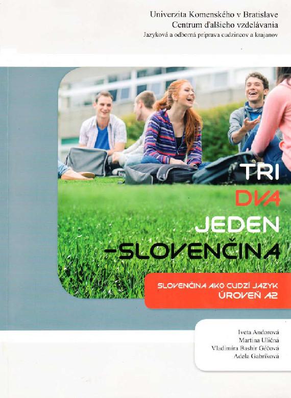 Tri, dva, jeden - Slovenčina, úroveň A2 + CD - Slovenčina ako cudzí jazyk