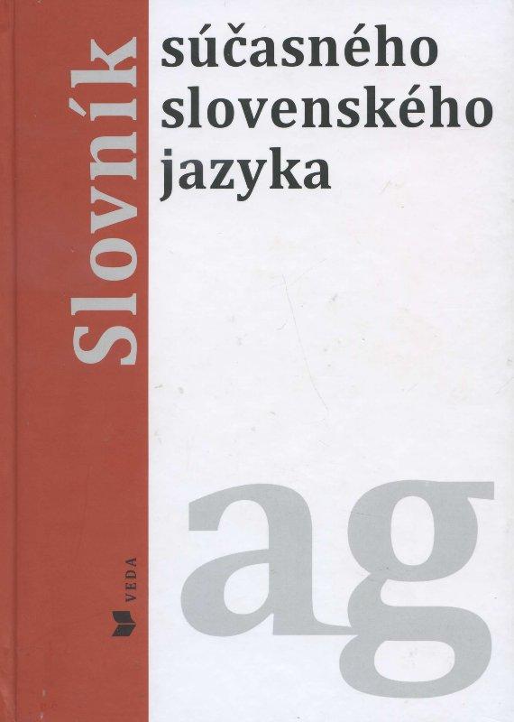 Slovník súčasného slovenského jazyka A - G