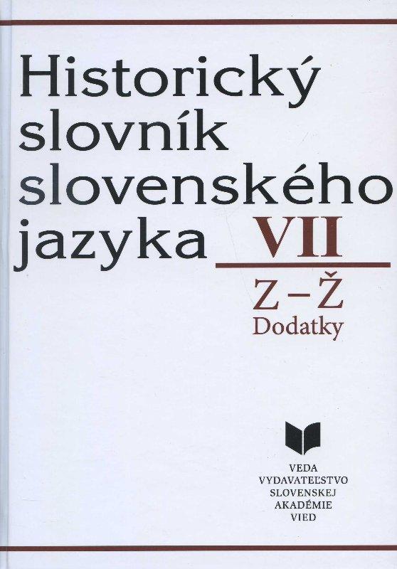 Historický slovník slovenského jazyka VII (Z - Ž) - Dodatky