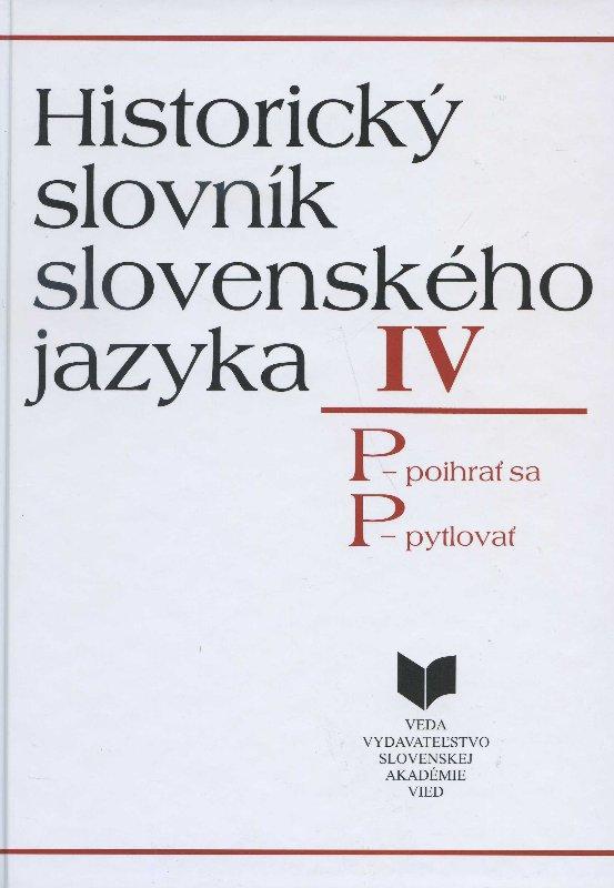 Historický slovník slovenského jazyka IV (P) - P - poihrať sa, P - pytlovať